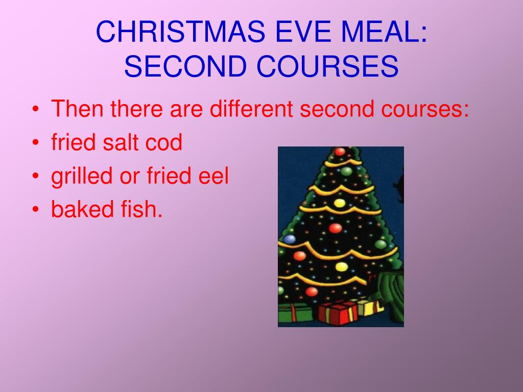 CHRISTMAS EVE MEAL: SECOND COURSES