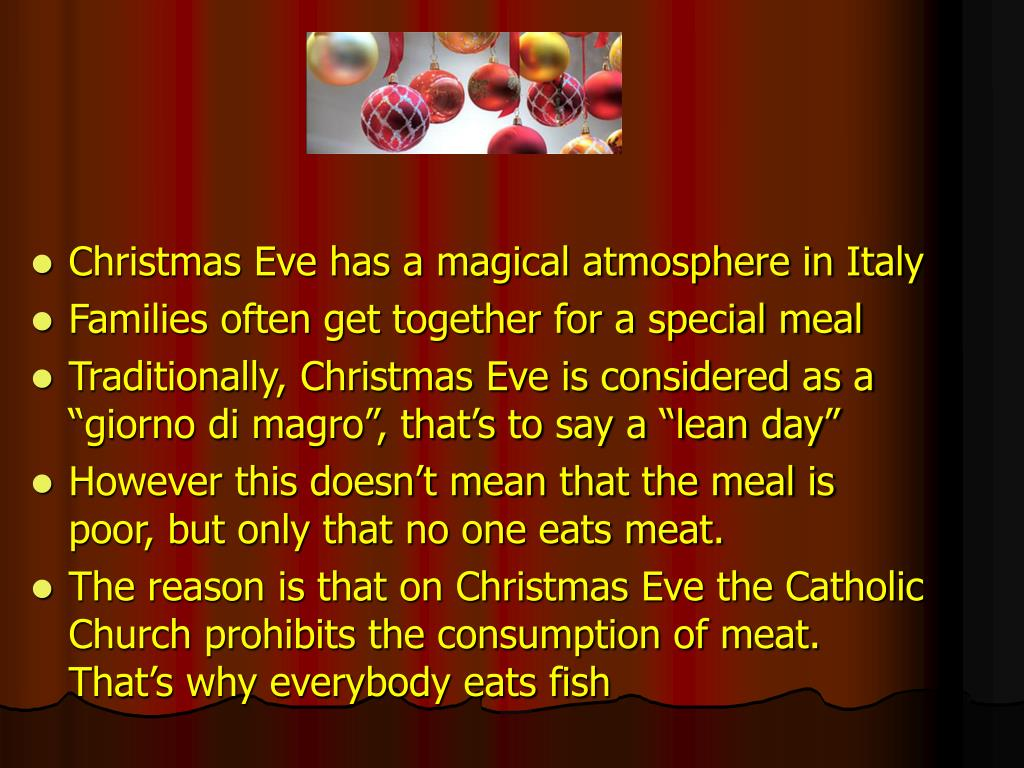Christmas Eve has a magical atmosphere in Italy