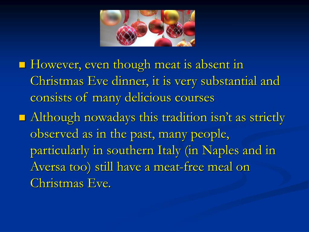 However, even though meat is absent in Christmas Eve dinner, it is very substantial and consists of many delicious courses