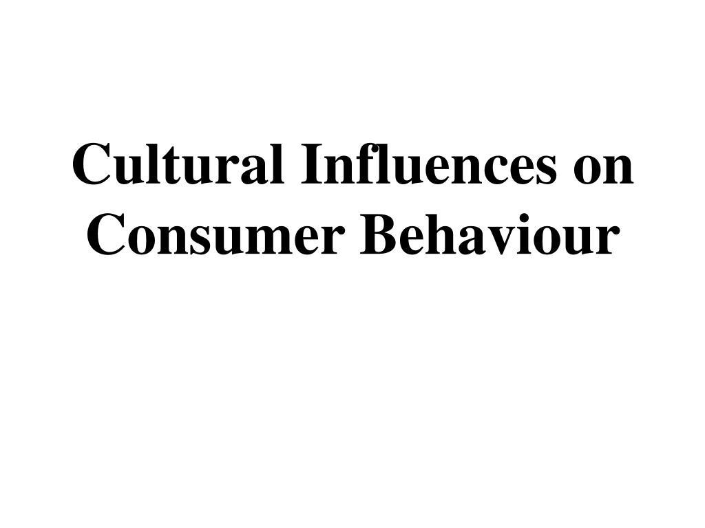 Cultural Influences on Consumer Behaviour
