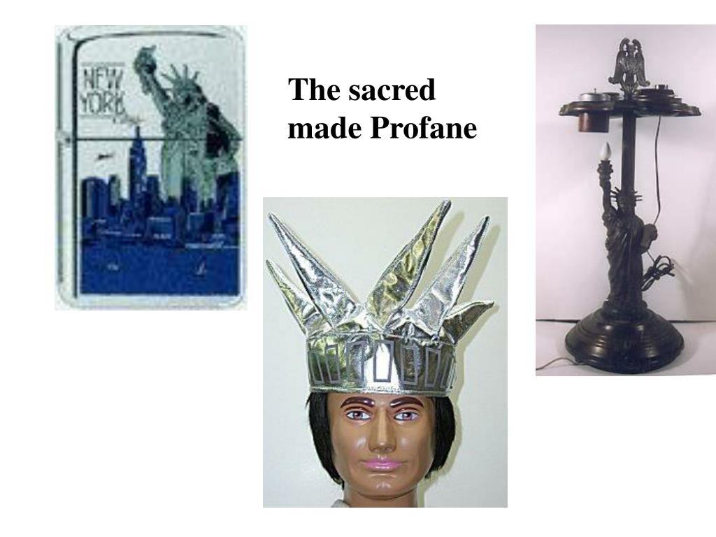 The sacred made Profane