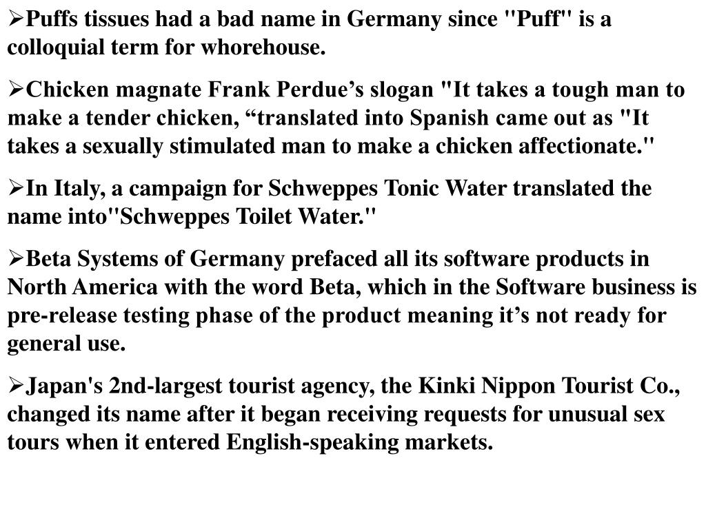 """Puffs tissues had a bad name in Germany since """"Puff"""" is a colloquial term for whorehouse."""