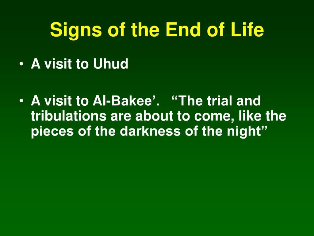 Signs of the End of Life