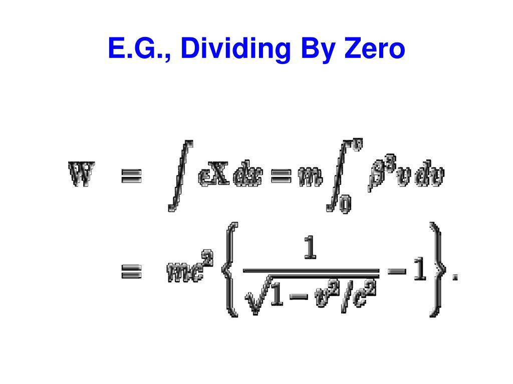 E.G., Dividing By Zero