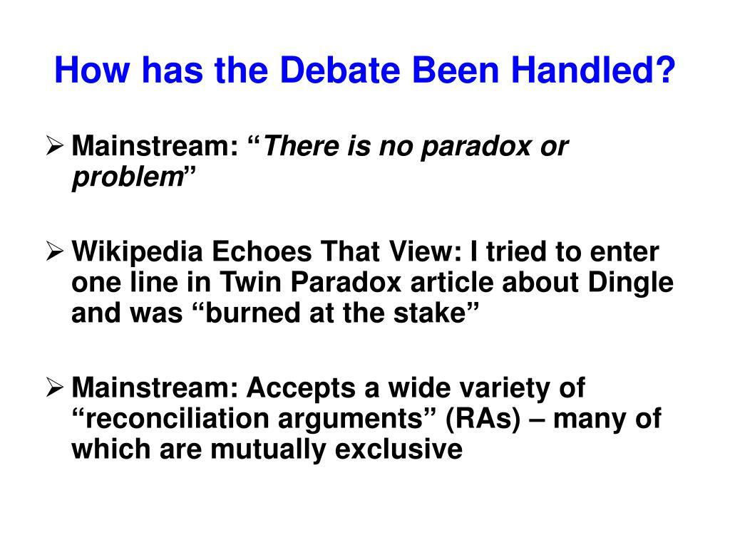 How has the Debate Been Handled?
