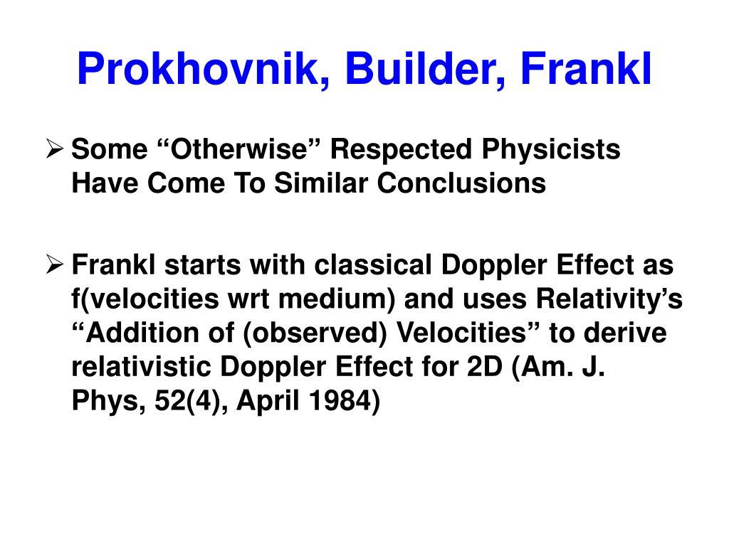 Prokhovnik, Builder, Frankl