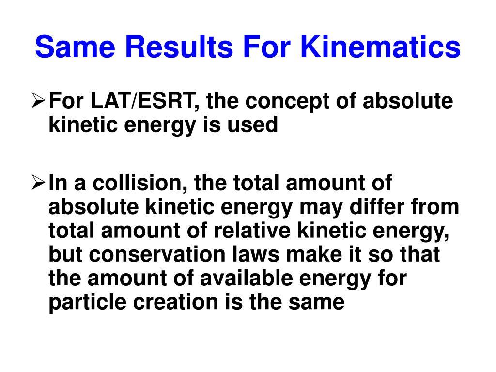 Same Results For Kinematics