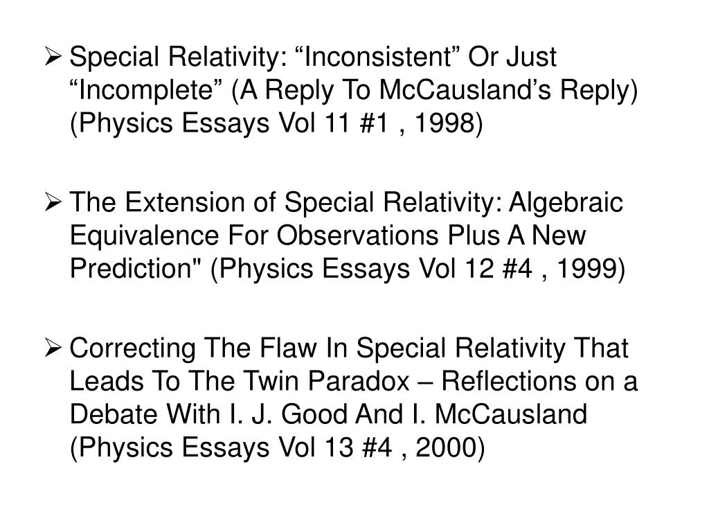 """Special Relativity: """"Inconsistent"""" Or Just """"Incomplete"""" (A Reply To McCausland's Reply) (Physics Essays Vol 11 #1 , 1998)"""
