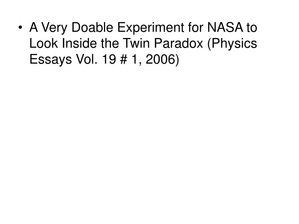 A Very Doable Experiment for NASA to Look Inside the Twin Paradox (Physics Essays Vol. 19 # 1, 2006)