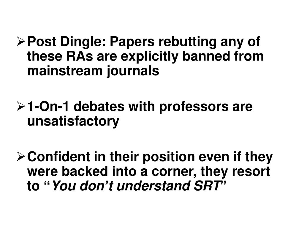 Post Dingle: Papers rebutting any of these RAs are explicitly banned from mainstream journals