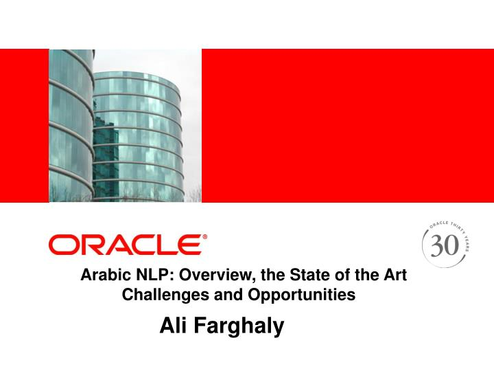 arabic nlp overview the state of the art challenges and opportunities n.
