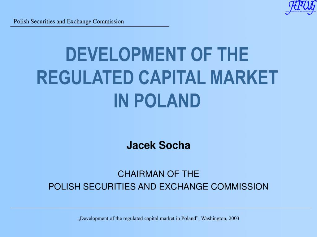 development of the regulated capital market in poland l.