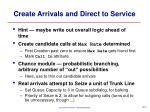 create arrivals and direct to service
