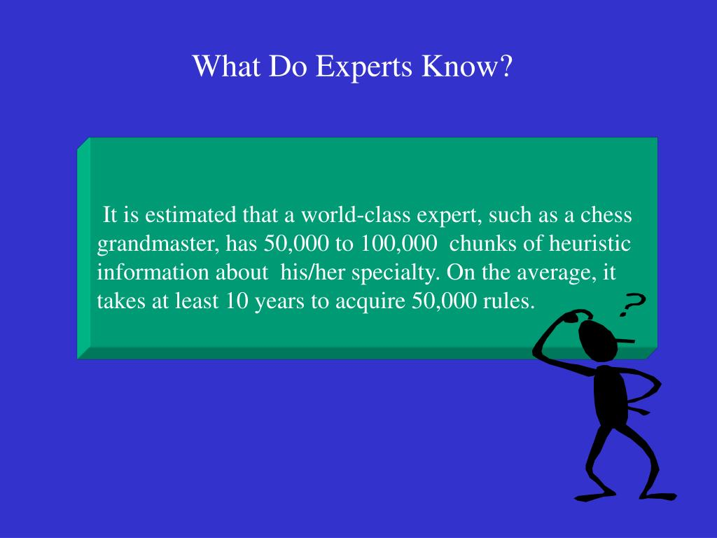 It is estimated that a world-class expert, such as a chess
