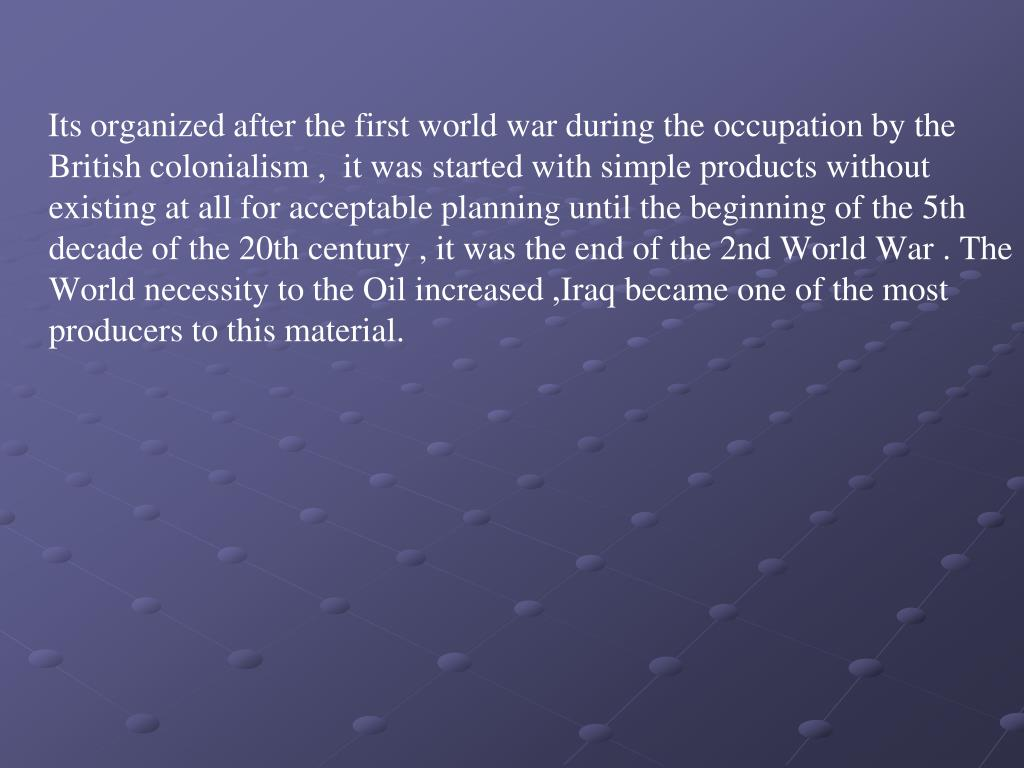Its organized after the first world war during the occupation by the British colonialism