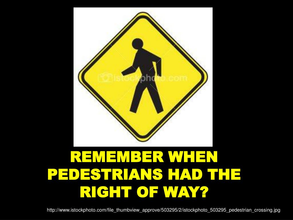 REMEMBER WHEN PEDESTRIANS HAD THE