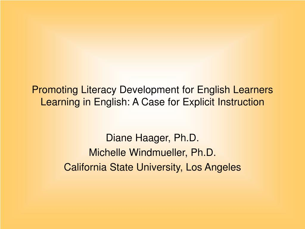 Promoting Literacy Development for English Learners Learning in English: A Case for Explicit Instruction