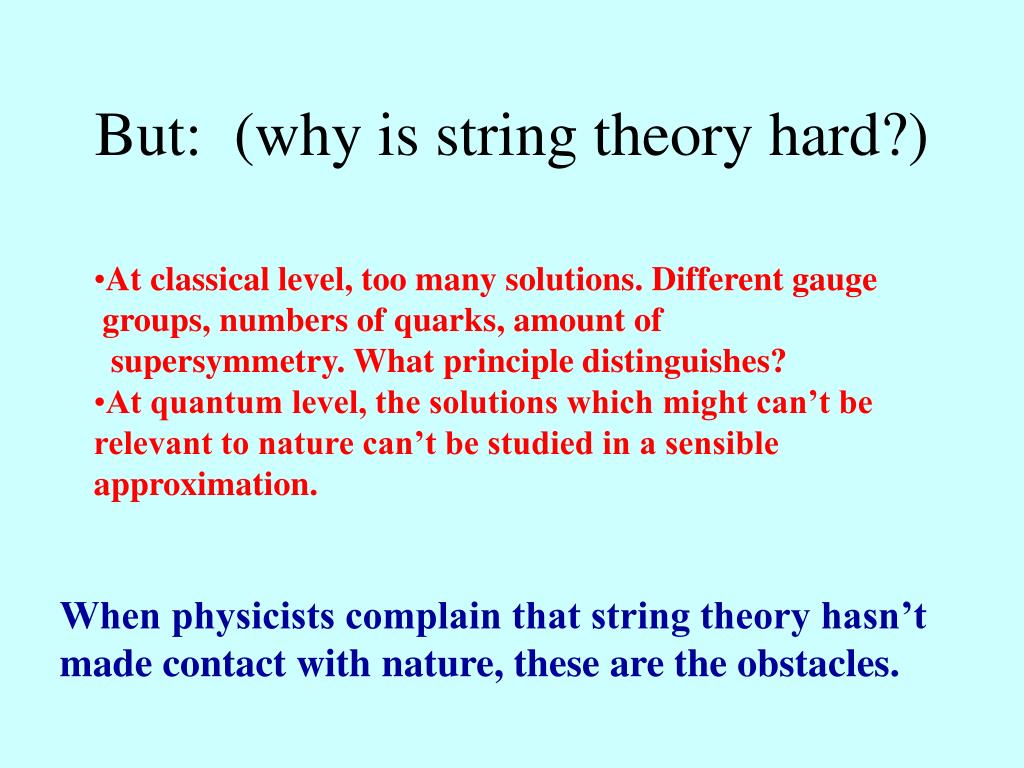 But:  (why is string theory hard?)