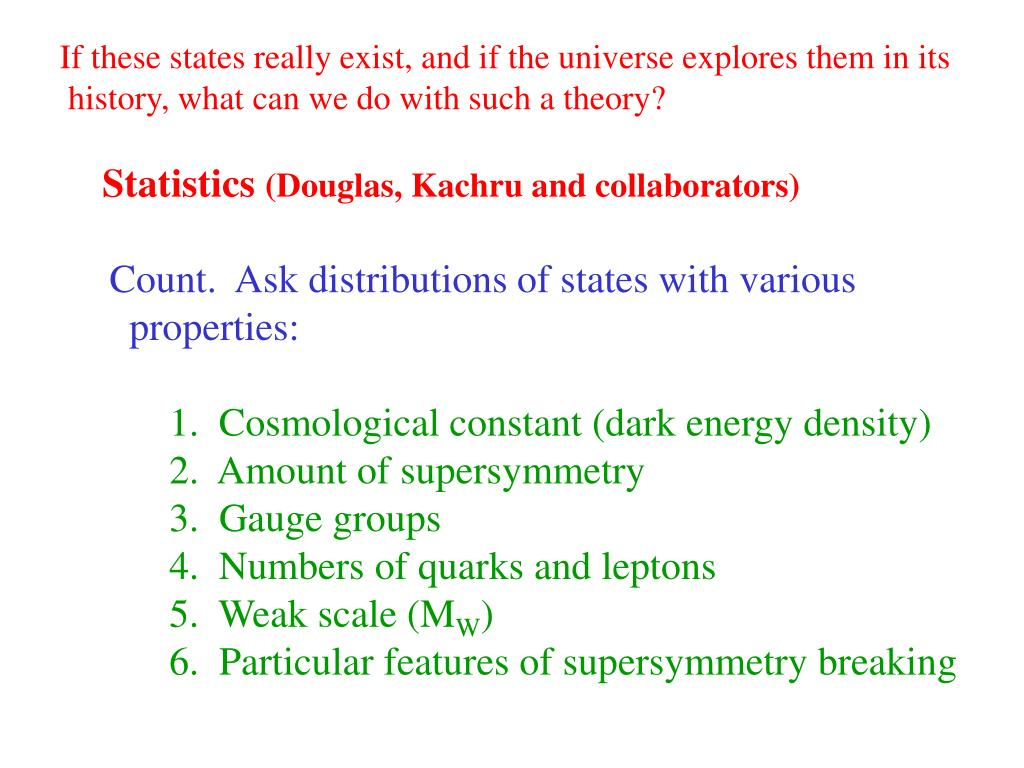 If these states really exist, and if the universe explores them in its
