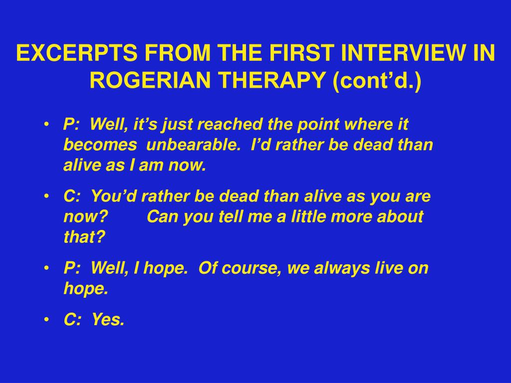 EXCERPTS FROM THE FIRST INTERVIEW IN ROGERIAN THERAPY (cont'd.)