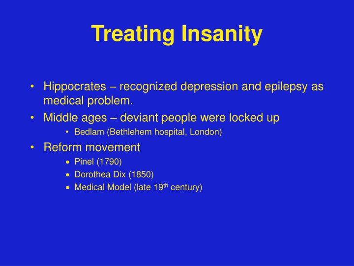 Treating insanity