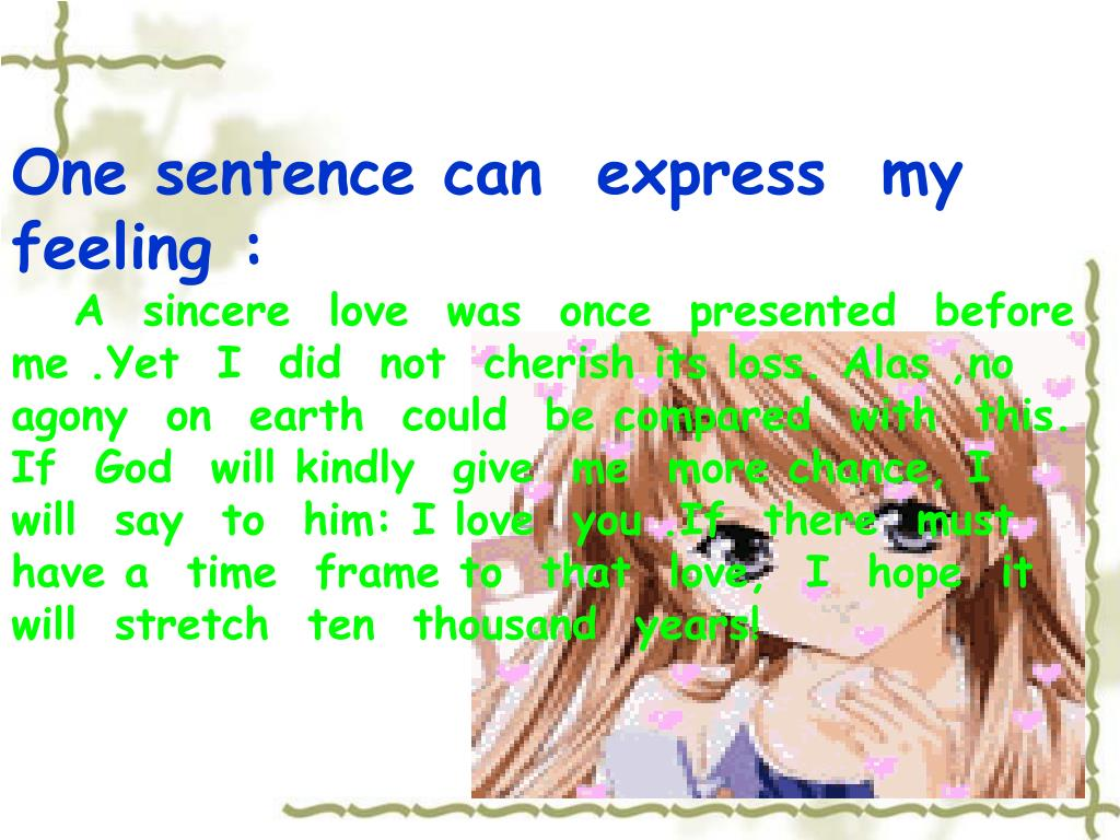 One sentence can  express  my  feeling :