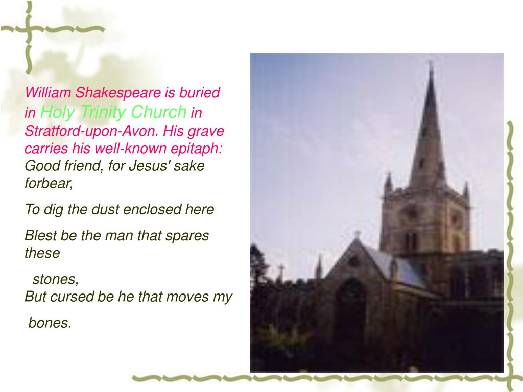 William Shakespeare is buried in