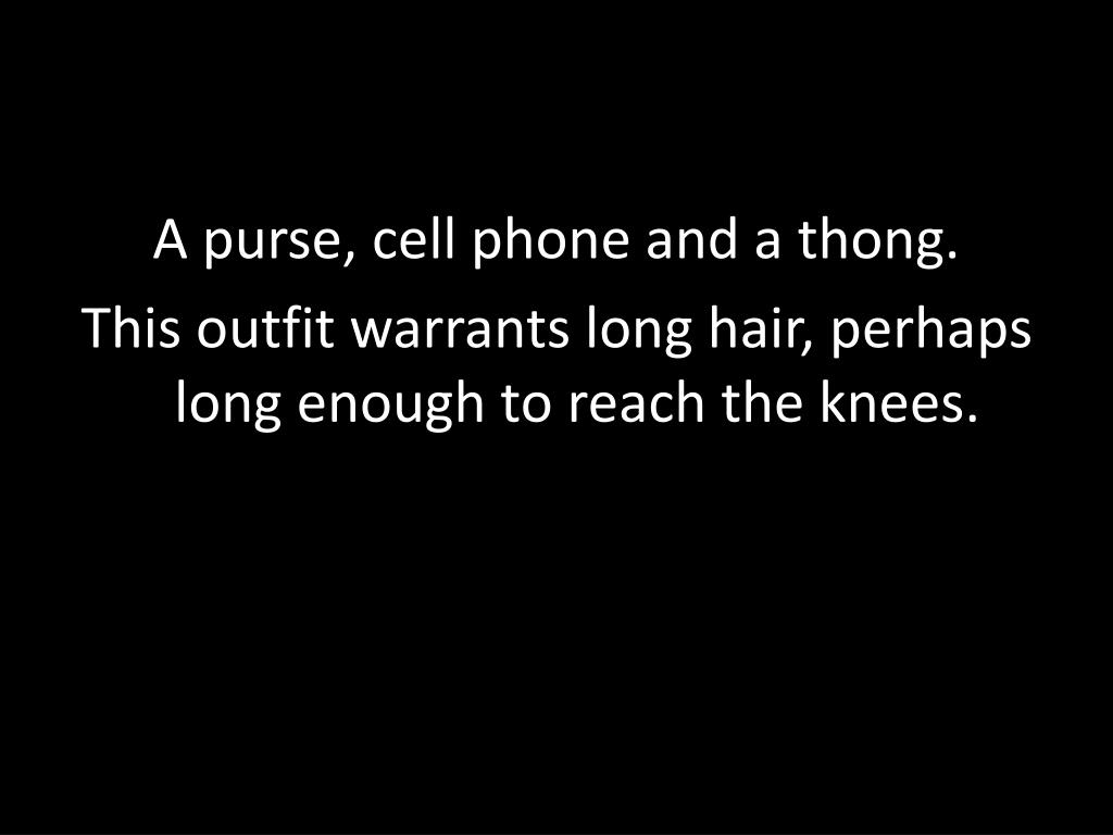 A purse, cell phone and a thong.