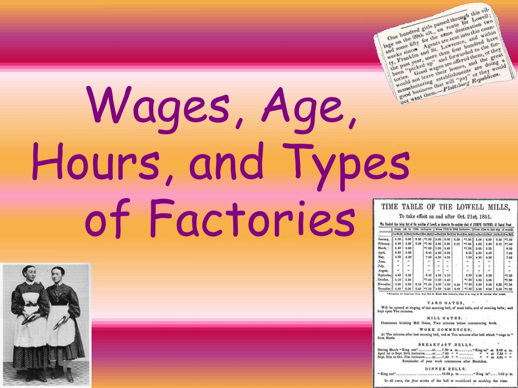 Wages, Age, Hours, and Types of Factories