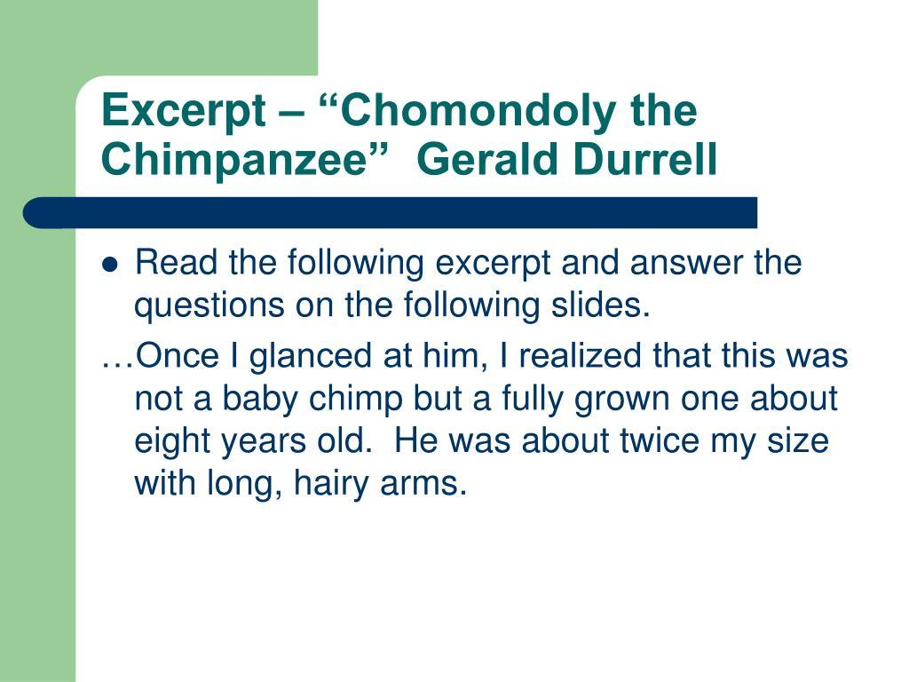 "Excerpt – ""Chomondoly the Chimpanzee""  Gerald Durrell"