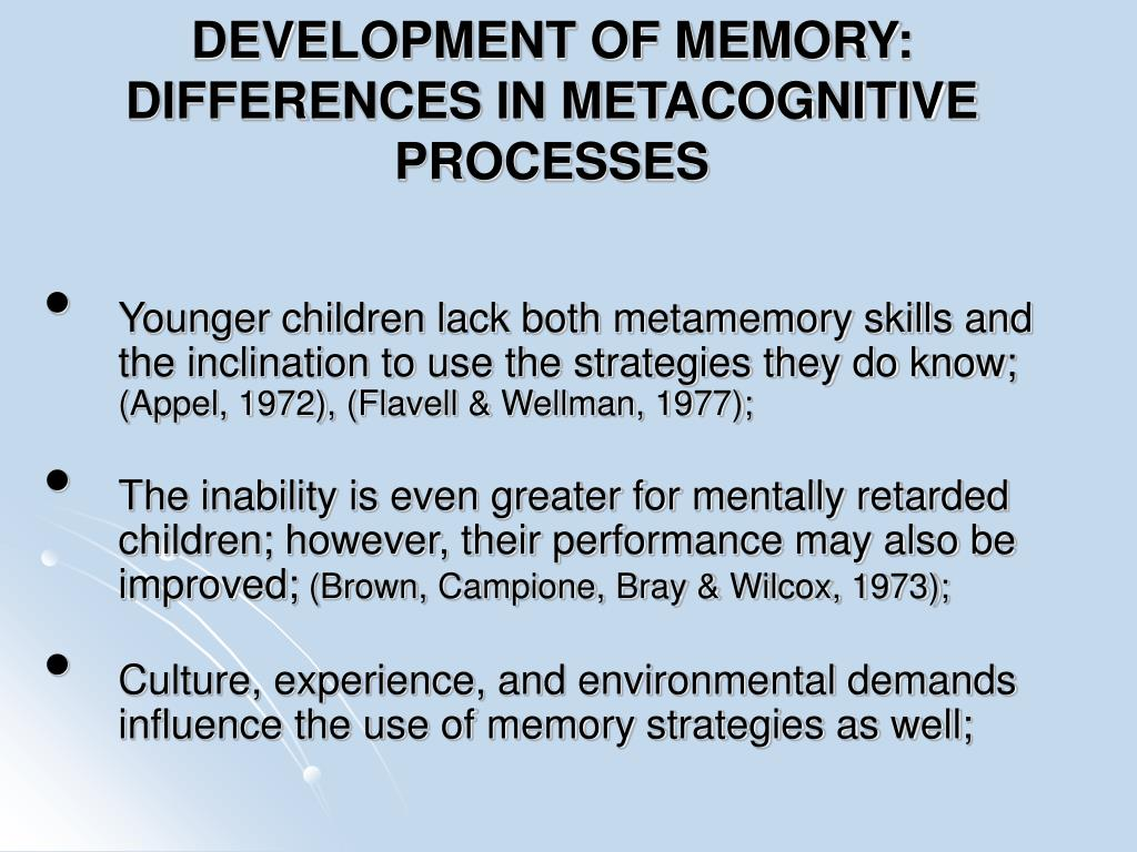 DEVELOPMENT OF MEMORY: DIFFERENCES IN METACOGNITIVE PROCESSES