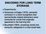 encoding for long term storage
