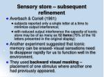 sensory store subsequent refinement