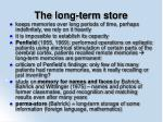 the long term store