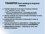 transfer from working to long term memory