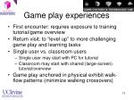 game play experiences