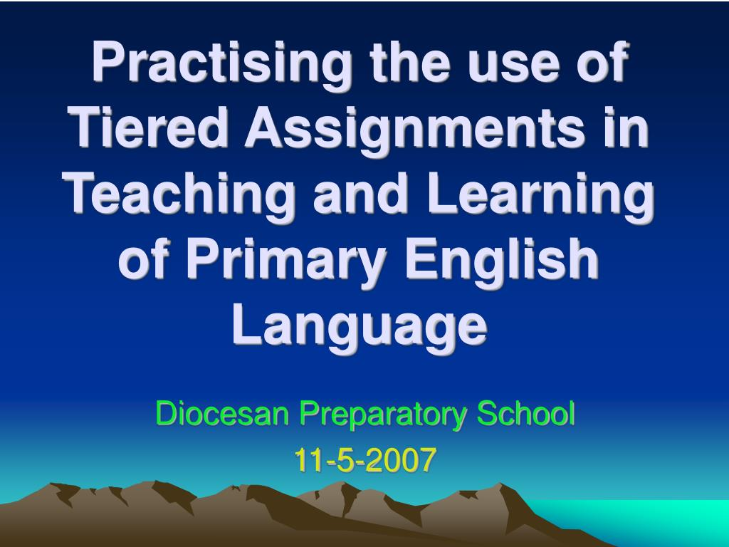 Practising the use of Tiered Assignments in Teaching and Learning of Primary English Language