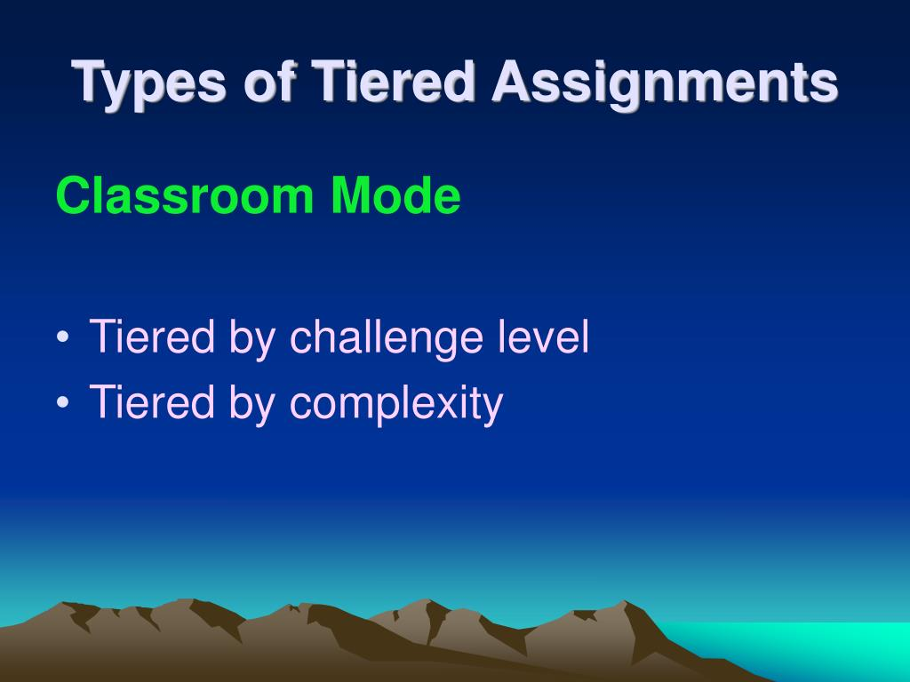Types of Tiered Assignments