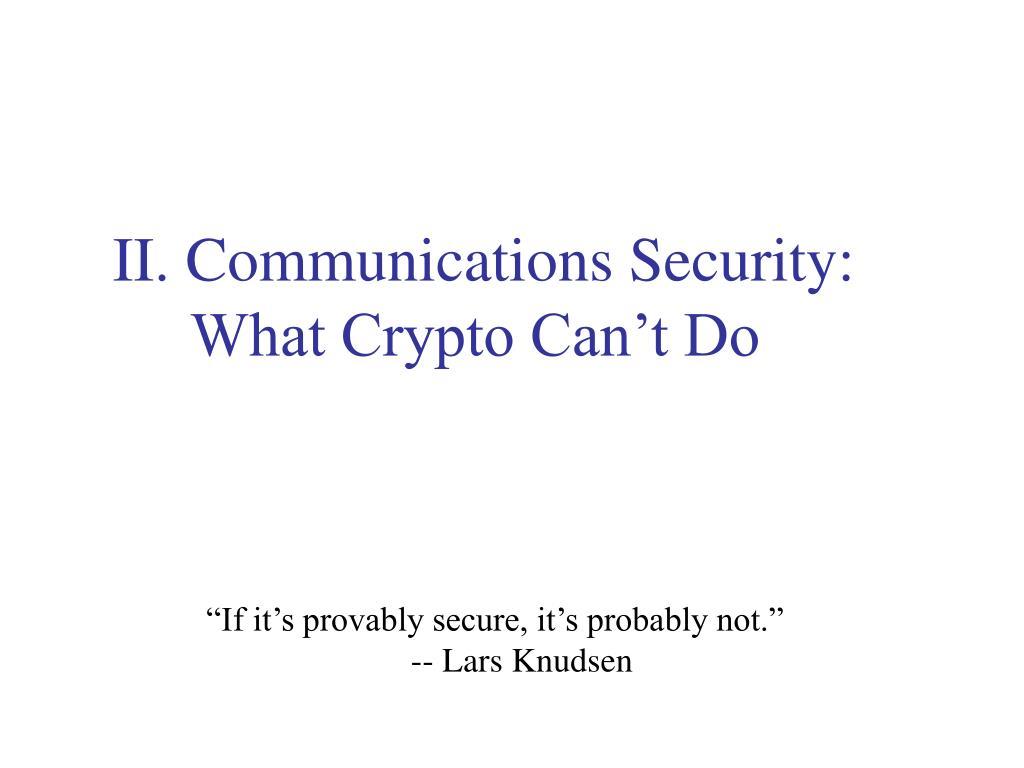 II. Communications Security: