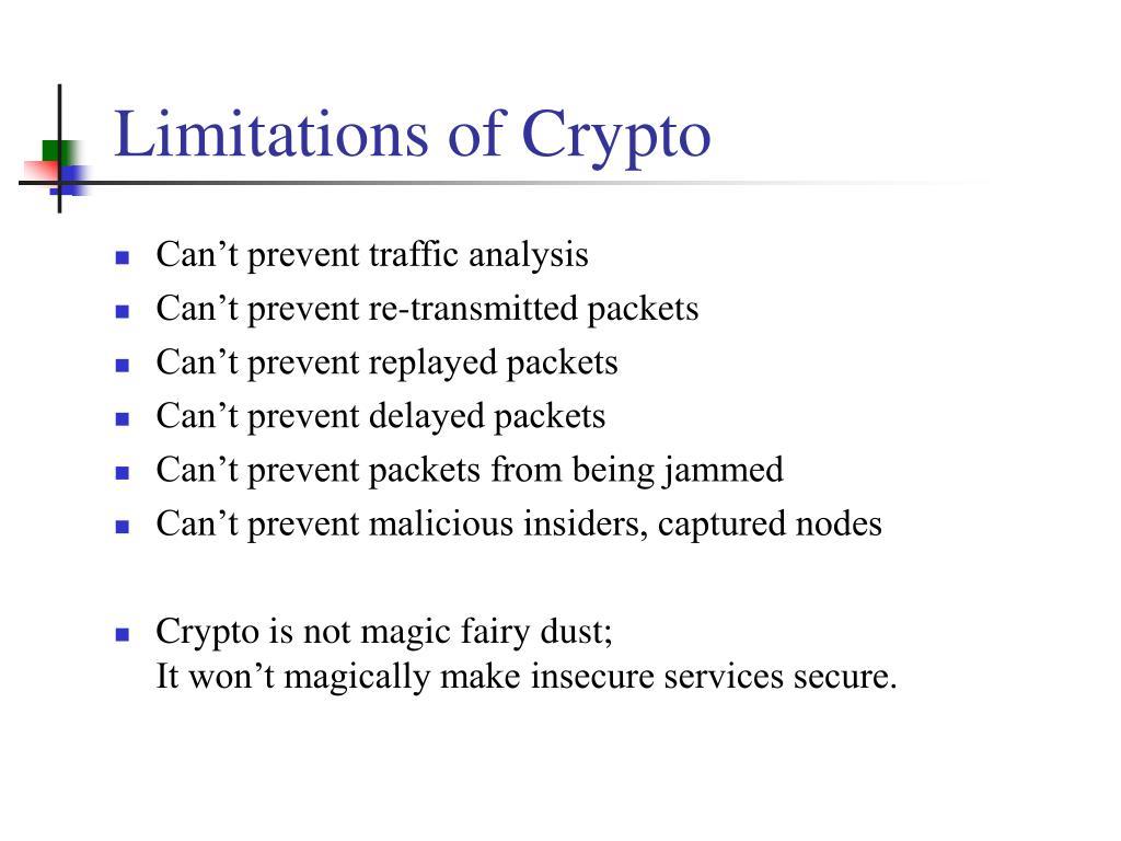 Limitations of Crypto