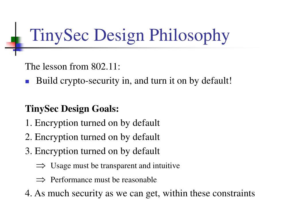 TinySec Design Philosophy