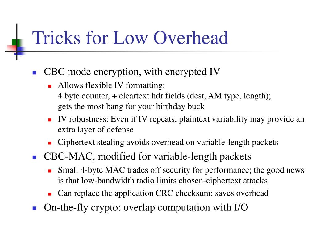 Tricks for Low Overhead