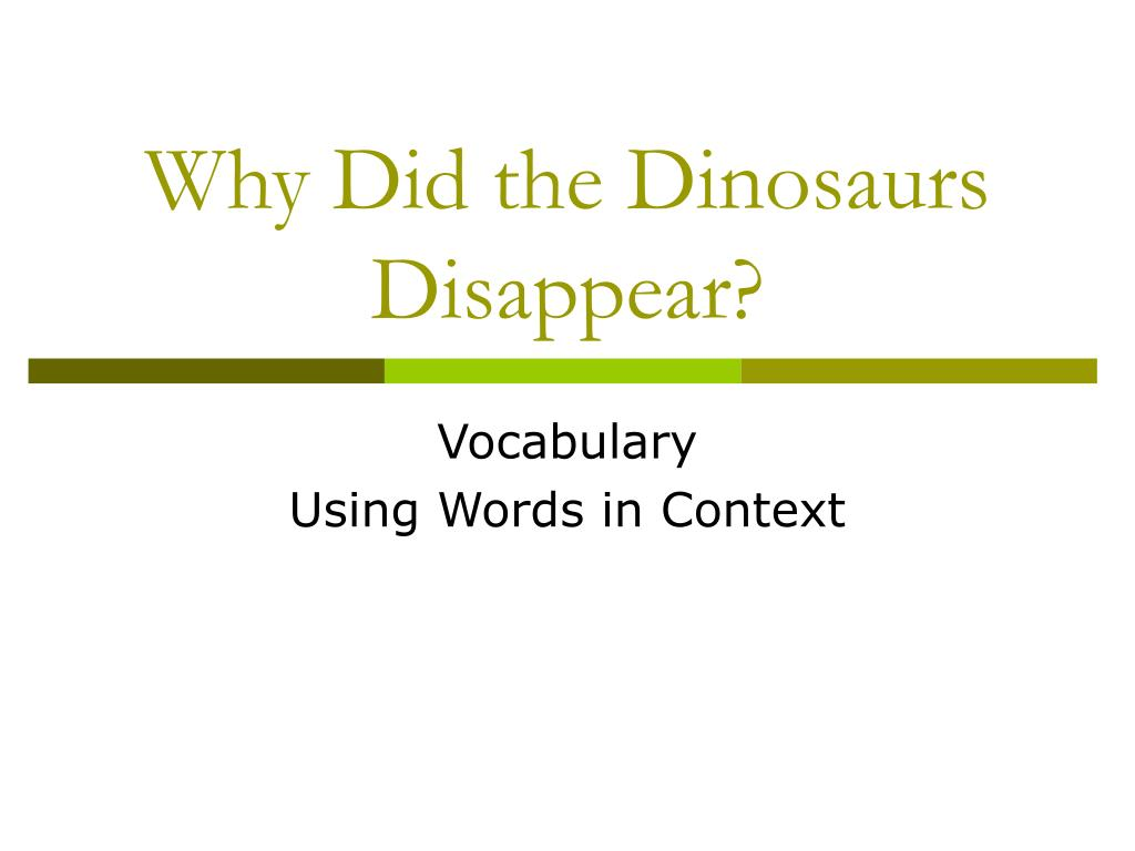 why did the dinosaurs disappear l.