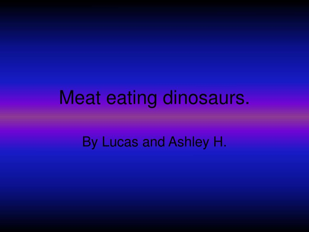 Meat eating dinosaurs.