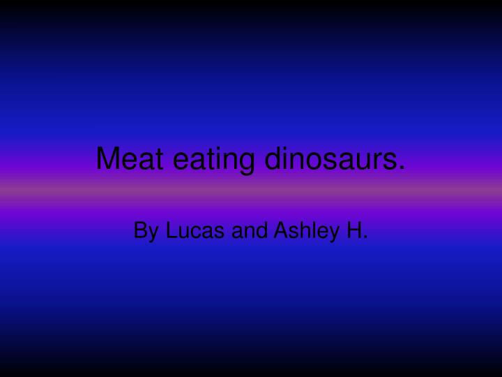 Meat eating dinosaurs