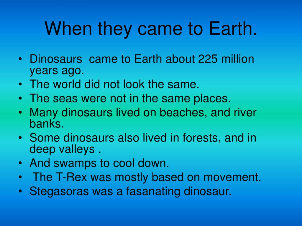 When they came to Earth.