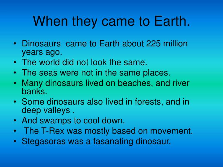 When they came to earth