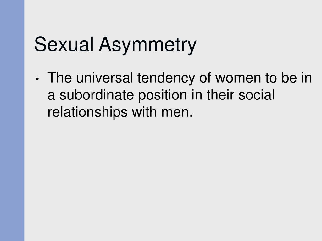 Sexual Asymmetry