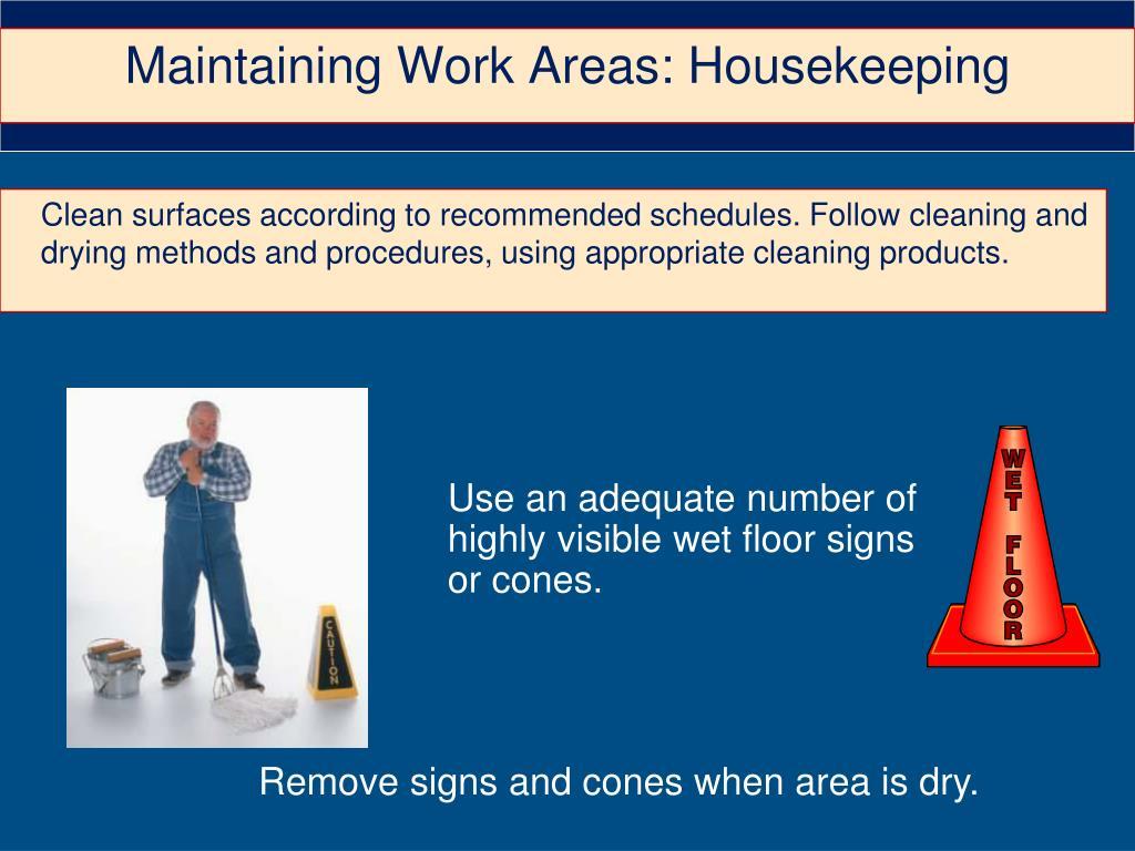 Maintaining Work Areas: Housekeeping