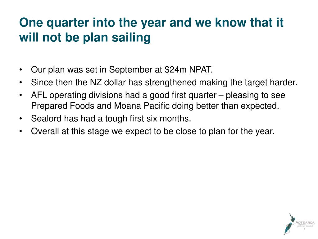 One quarter into the year and we know that it will not be plan sailing